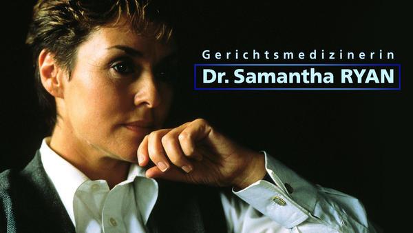 Gerichtsmedizinerin Dr. Samantha Ryan - Böse Liebe