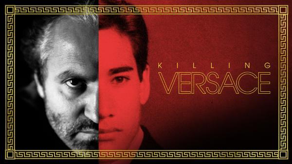 Killing Versace - Der Modeschöpfer und sein Mörder