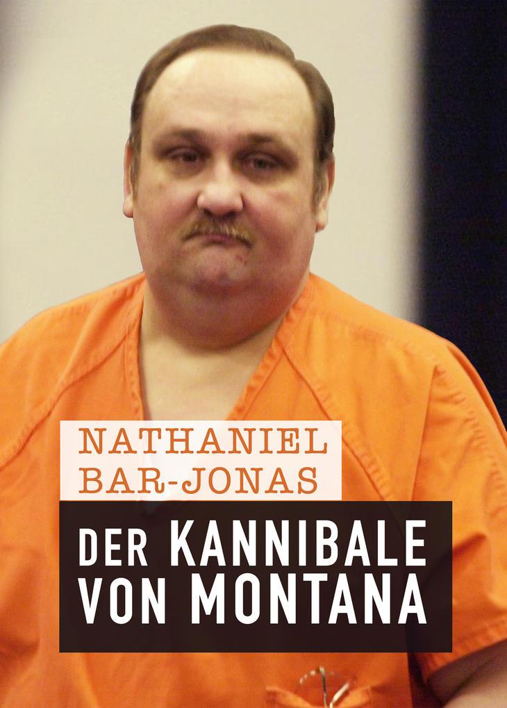 Nathaniel Bar-Jonah: Der Kannibale von Montana