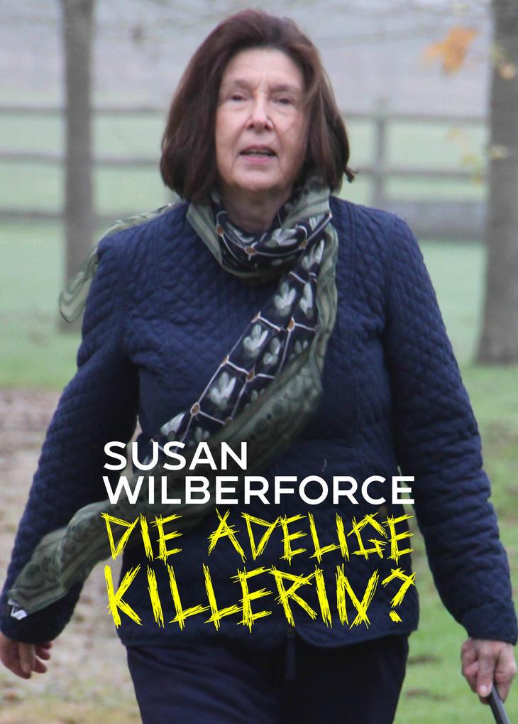 Susan Wilberforce: Die adelige Killerin?