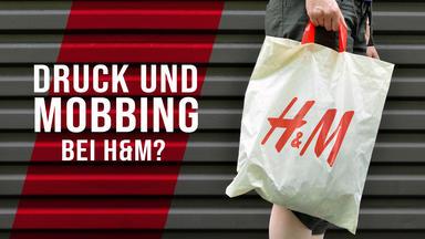 Druck & Mobbing Bei H&m? - Druck Und Mobbing Bei H&m?