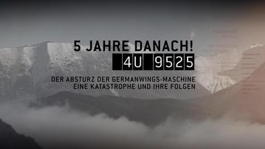 Der Absturz Der Germanwings-maschine - 5 Jahre Danach - Der Absturz Der Germanwings-maschine - 5 Jahre Danach