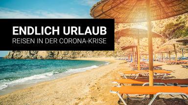 Endlich Wieder Urlaub - Reisen In Der Corona-krise - Endlich Wieder Urlaub! - Reisen In Der Corona-krise