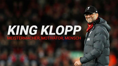 King Klopp - Meistermacher, Motivator, Mensch - King Klopp - Meistermacher, Motivator, Mensch