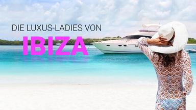 Die Luxus-ladies Von Ibiza - Die Luxus-ladies Von Ibiza