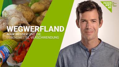 Wegwerfland - Maik Meuser Und Die Lebensmittel-verschwendung - Wegwerfland - Maik Meuser Und Die Lebensmittel-verschwendung