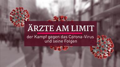 Ärzte Am Limit - Der Kampf Gegen Das Corona-virus Und Seine Folgen - ärzte Am Limit - Der Kampf Gegen Das Corona-virus Und Seine Folgen