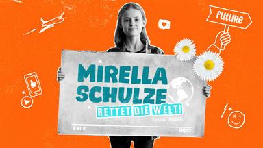 Mirella Schulze Rettet Die Welt - Die Ersten 10 Minuten